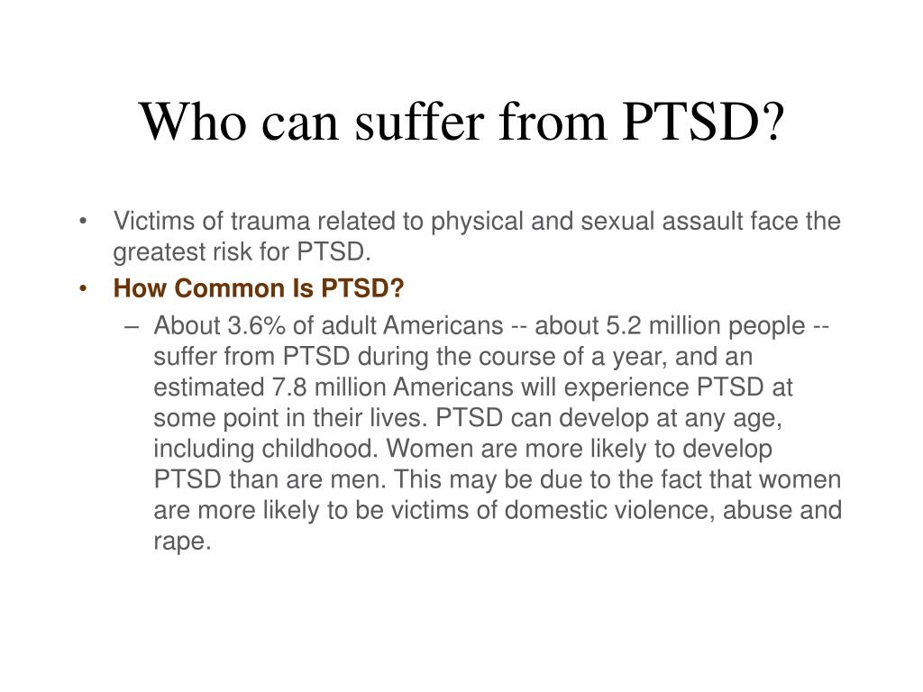 Who can suffer from PTSD?