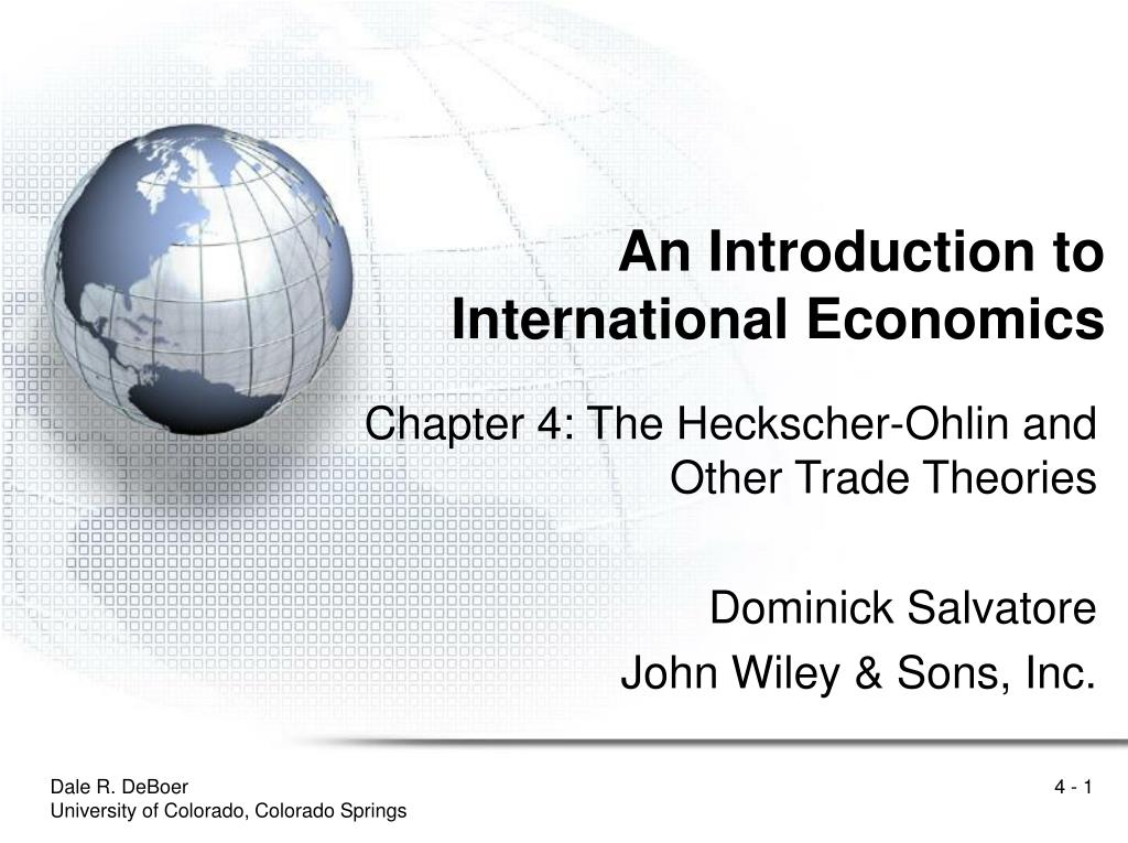 introduction to theories of international trade This theory is developed by a classical economist david ricardo according to this theory, the international trade between two countries is possible only if each of them has absolute or comparative cost advantage in the production of at least one commodity.
