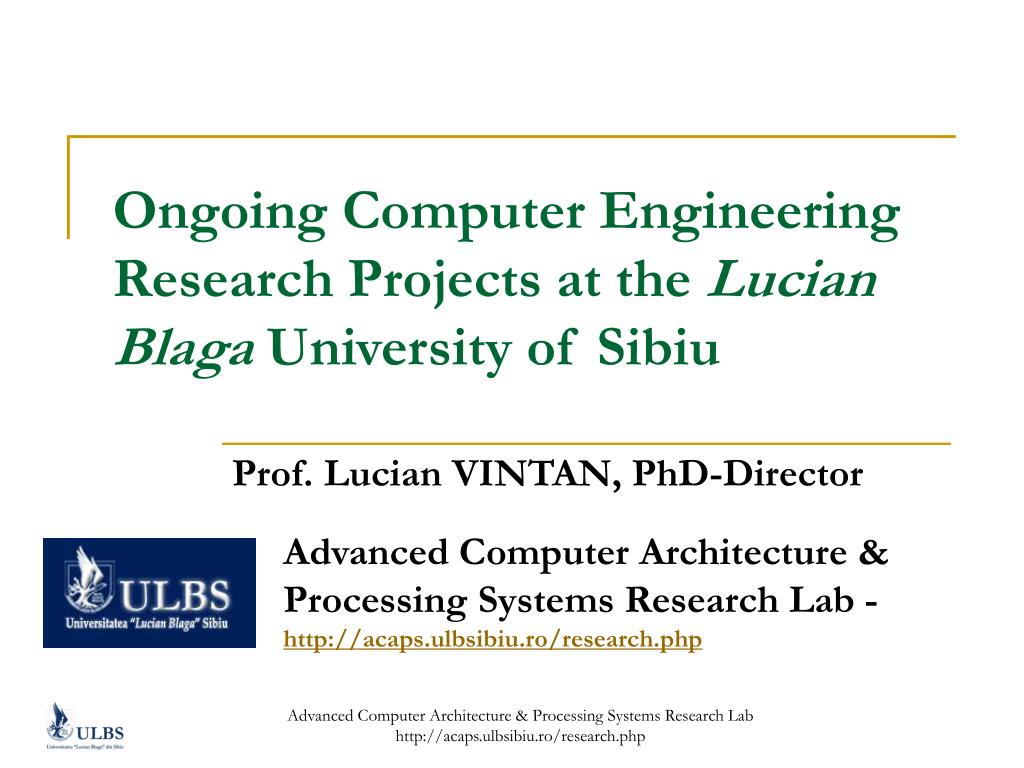 ongoing computer engineerin g research projects at the lucian blaga university of sibiu l.