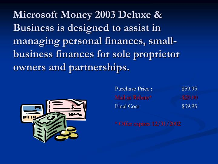 Microsoft Money 2003 Deluxe & Business is designed to assist in managing personal finances, small-bu...