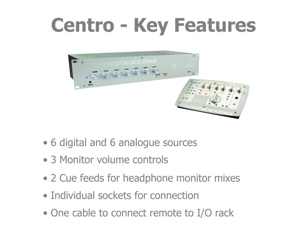 Centro - Key Features