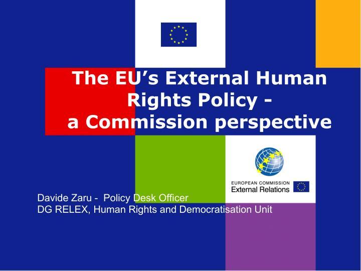 Davide zaru policy desk officer dg relex human rights and democratisation unit