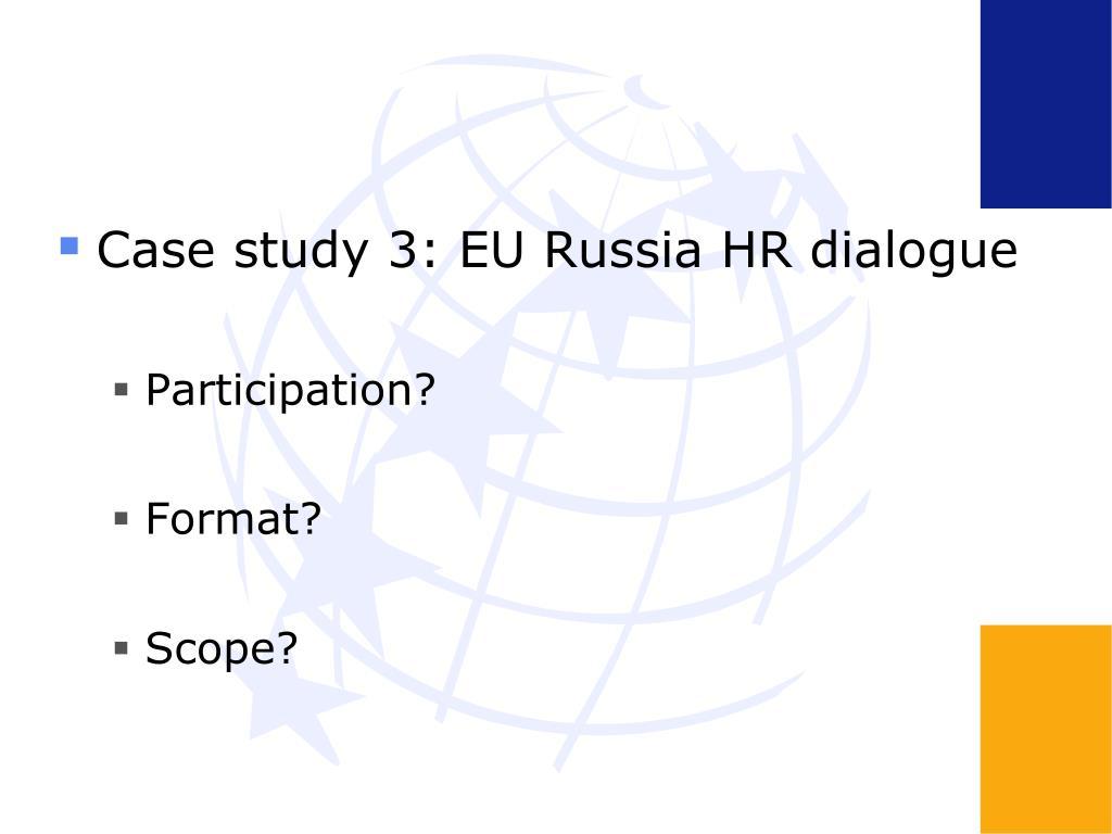 Case study 3: EU Russia HR dialogue