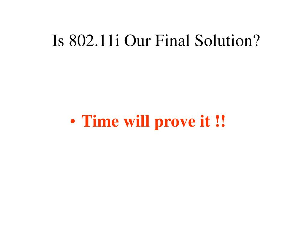 Is 802.11i Our Final Solution?