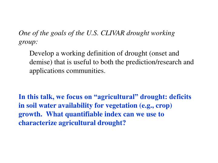 One of the goals of the U.S. CLIVAR drought working group: