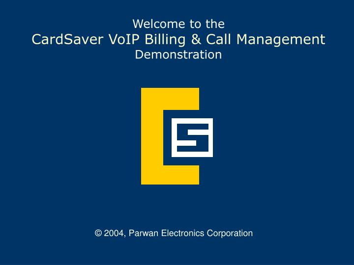 welcome to the cardsaver voip billing call management demonstration n.