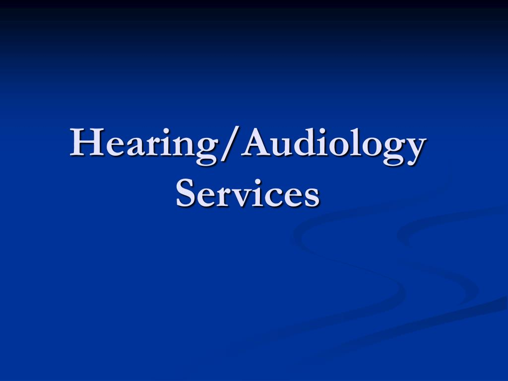 Hearing/Audiology Services