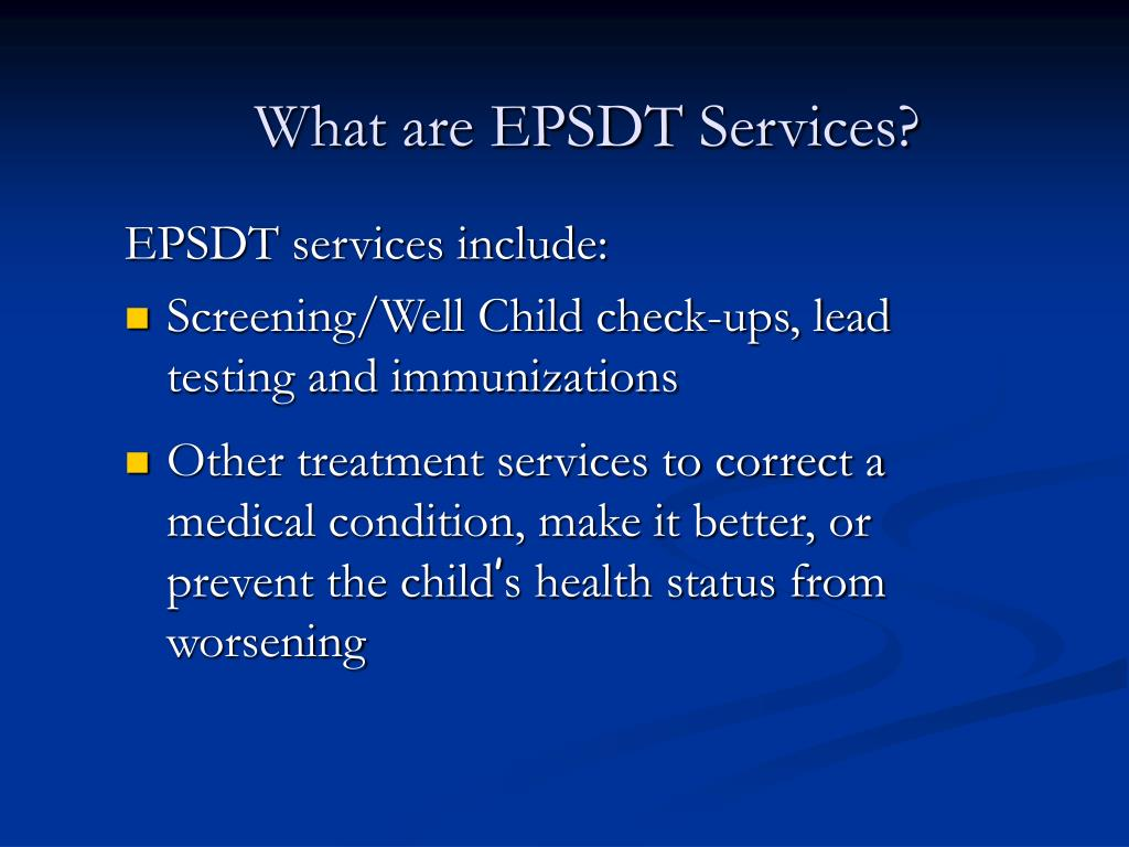 What are EPSDT Services?