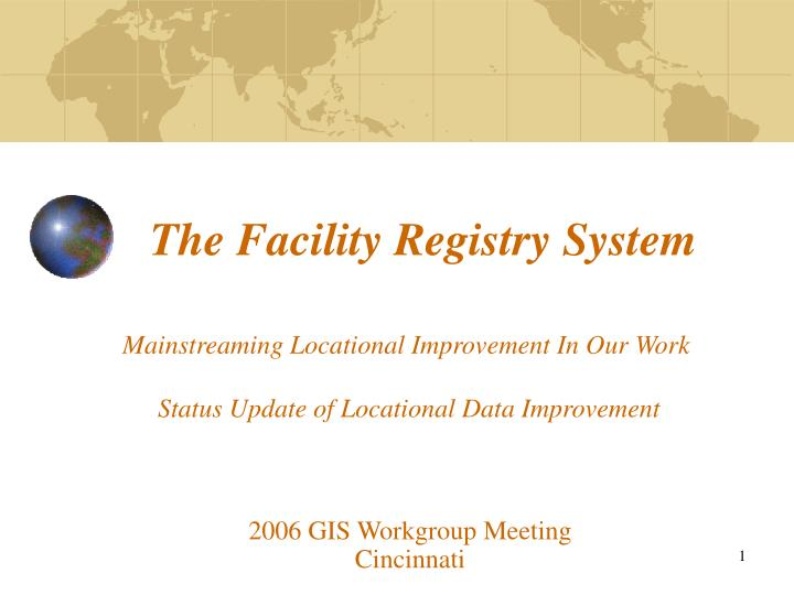 The facility registry system