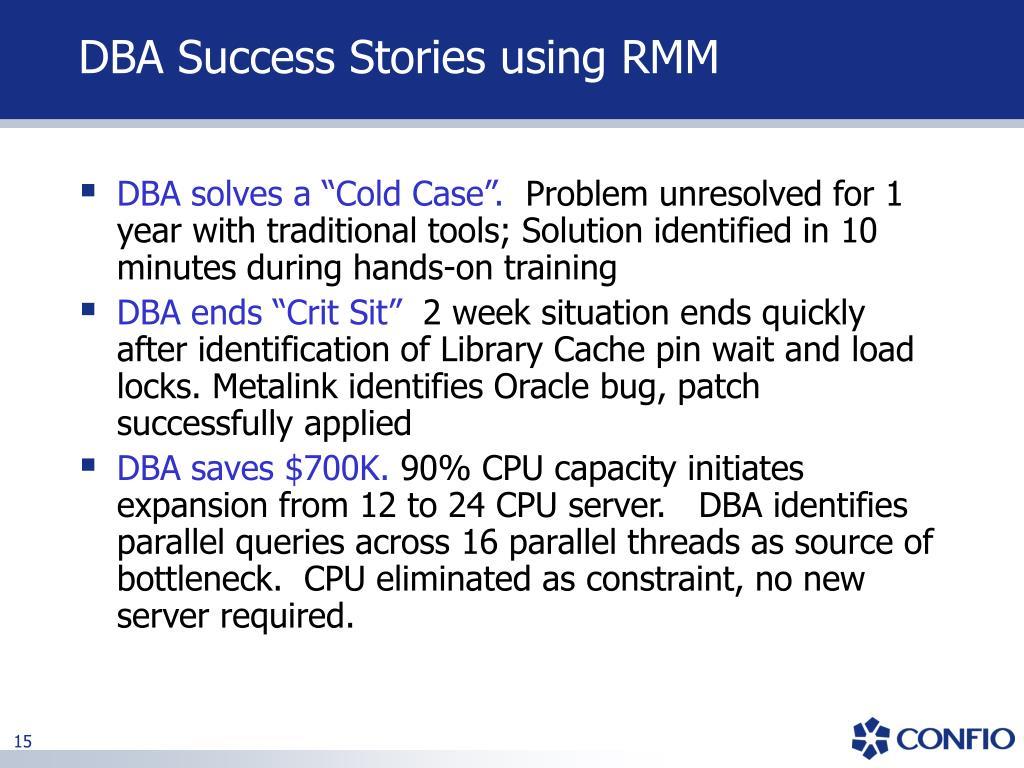 DBA Success Stories using RMM