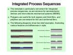 integrated process sequences