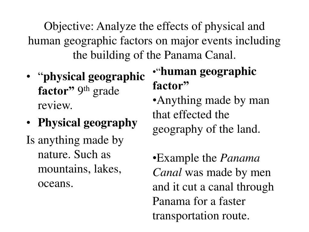 Objective: Analyze the effects of physical and human geographic factors on major events including the building of the Panama Canal.