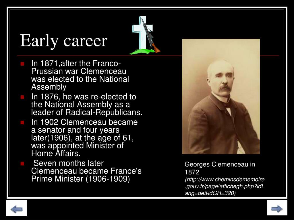 In 1871,after the Franco-Prussian war Clemenceau was elected to the National Assembly