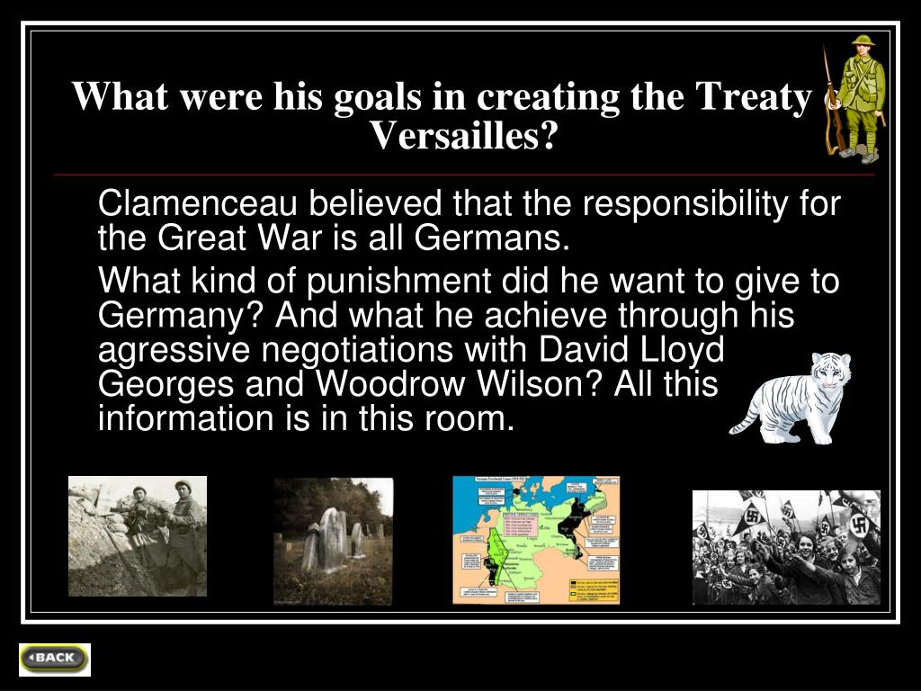 What were his goals in creating the Treaty of Versailles?