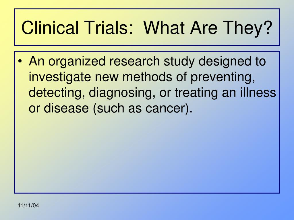 Clinical Trials:  What Are They?