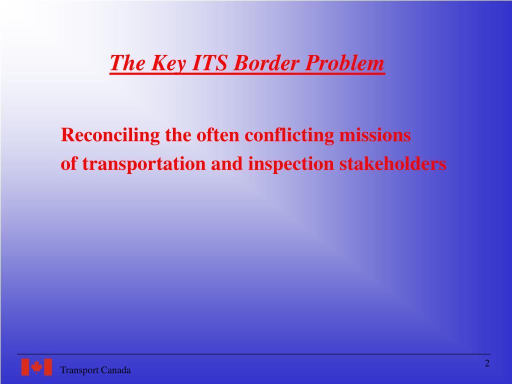 The Key ITS Border Problem