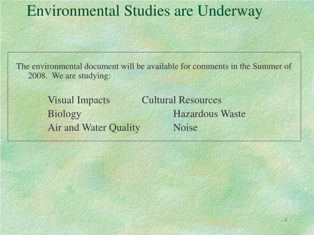 Environmental Studies are Underway