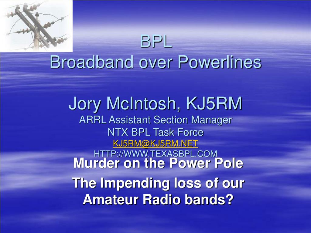 murder on the power pole the impending loss of our amateur radio bands l.