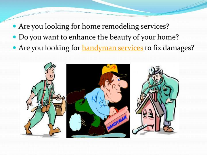 Are you looking for home remodeling services?