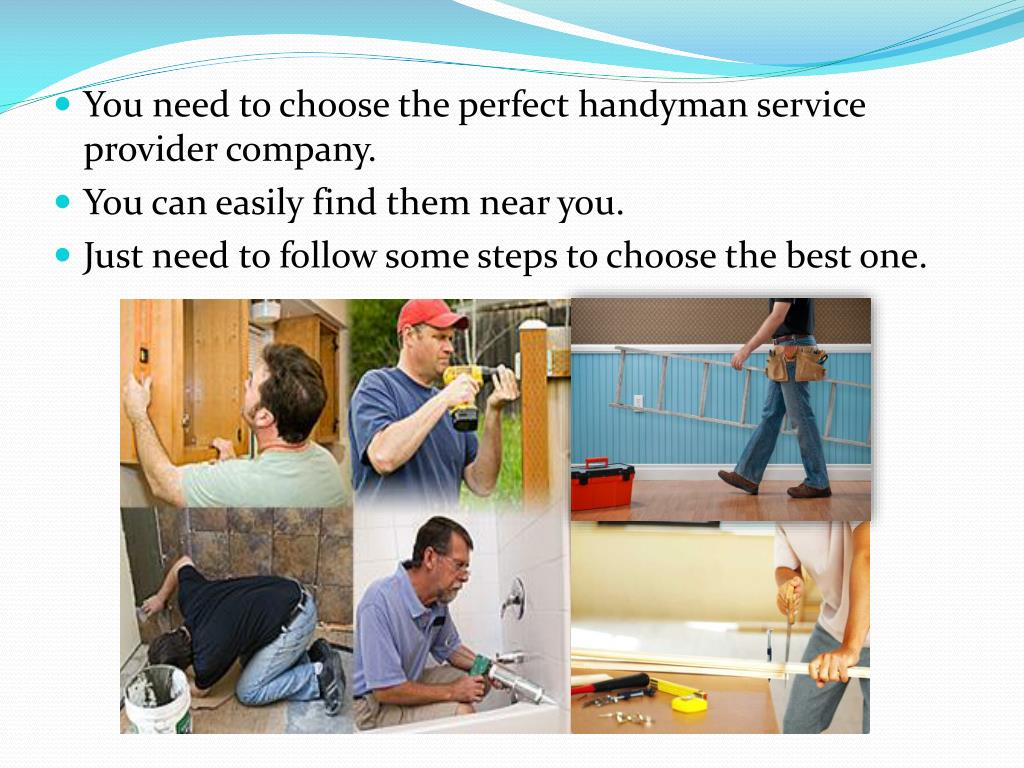 You need to choose the perfect handyman service provider company.