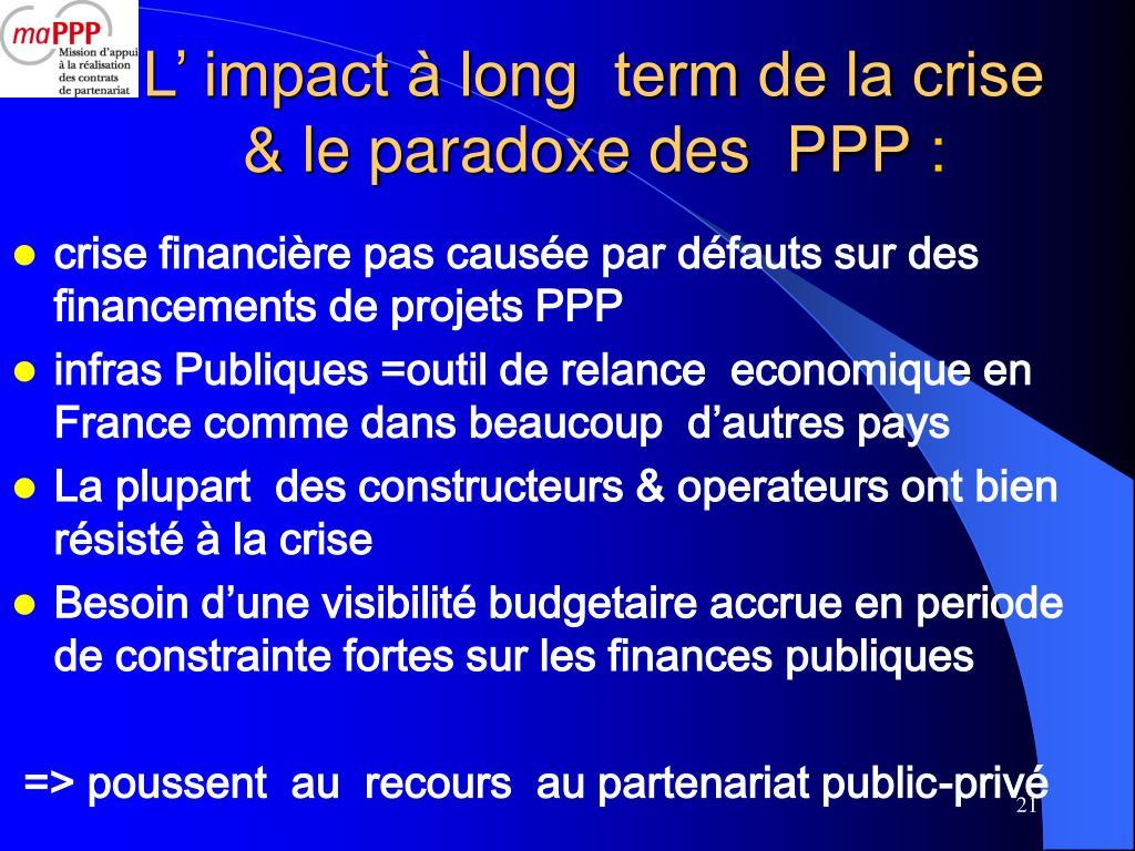 L' impact à long  term de la crise & le paradoxe des  PPP