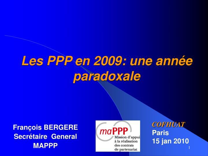 Les ppp en 2009 une ann e paradoxale