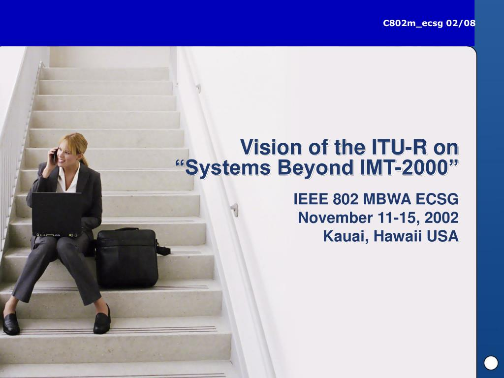 vision of the itu r on systems beyond imt 2000 l.
