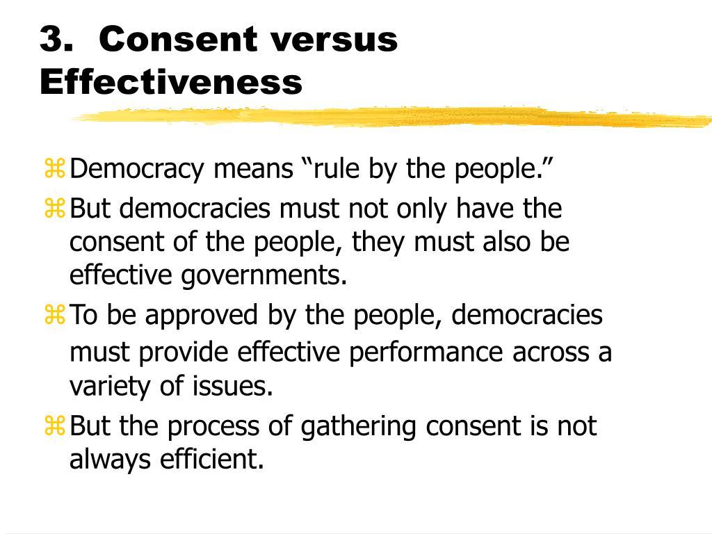 3.  Consent versus Effectiveness