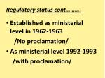 regulatory status cont