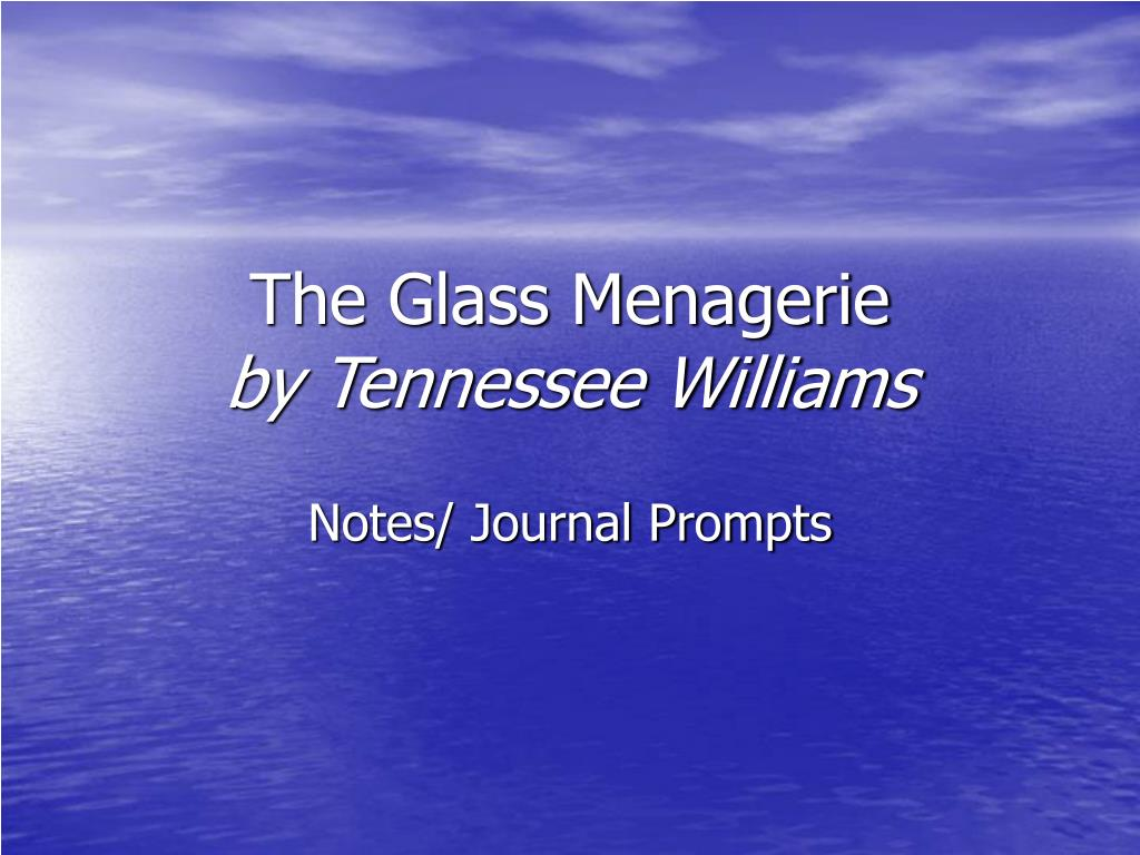 the glass menagerieby tennessee williams essay The main character and narrator of the glass menagerie by tennessee williams, tom, is in a merchant sailor's uniform and he details the setting even further, telling us that america's lower classes are still recovering from the great depression.