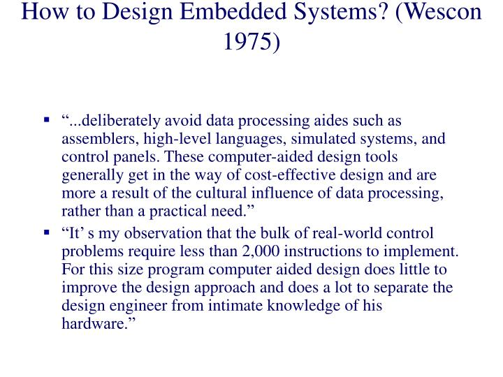 How to Design Embedded Systems? (Wescon 1975)