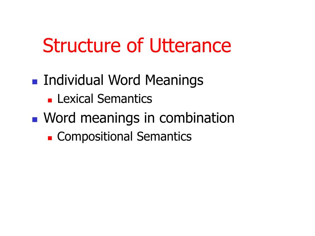 Structure of Utterance