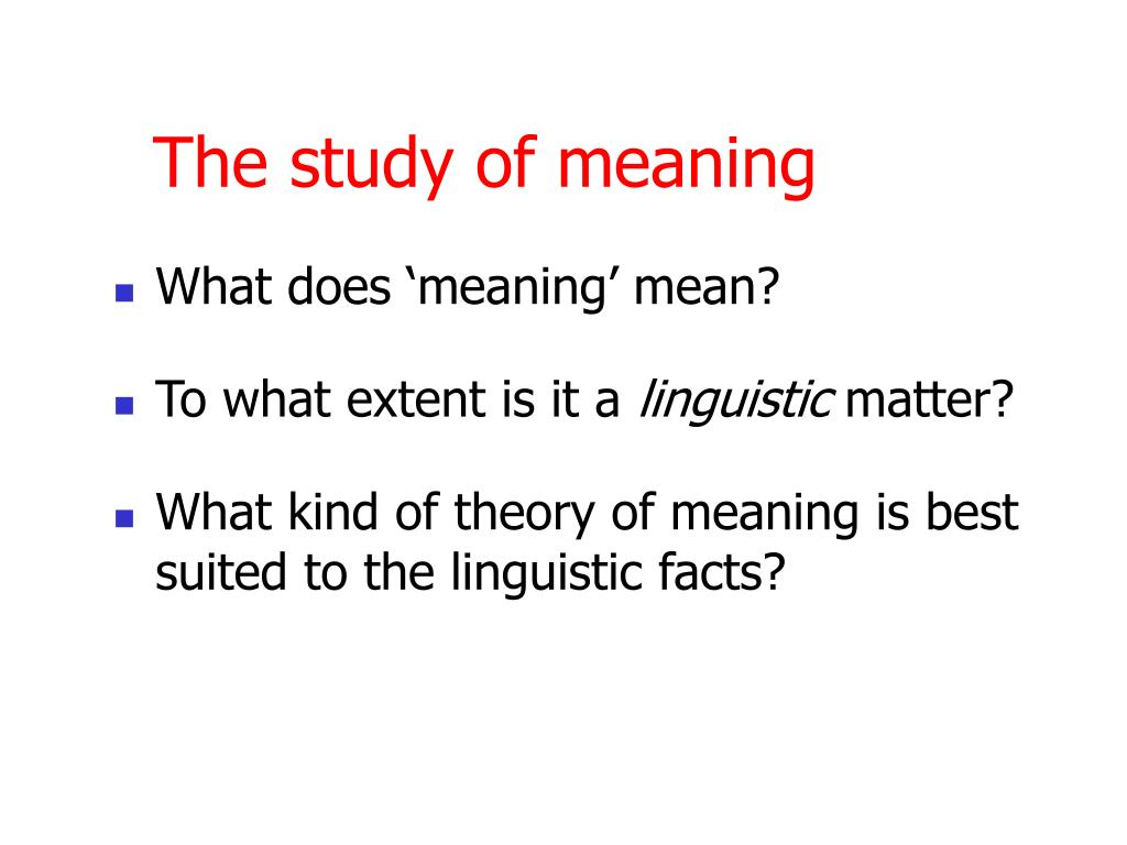 The study of meaning