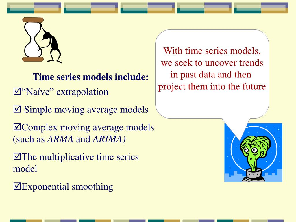 With time series models,