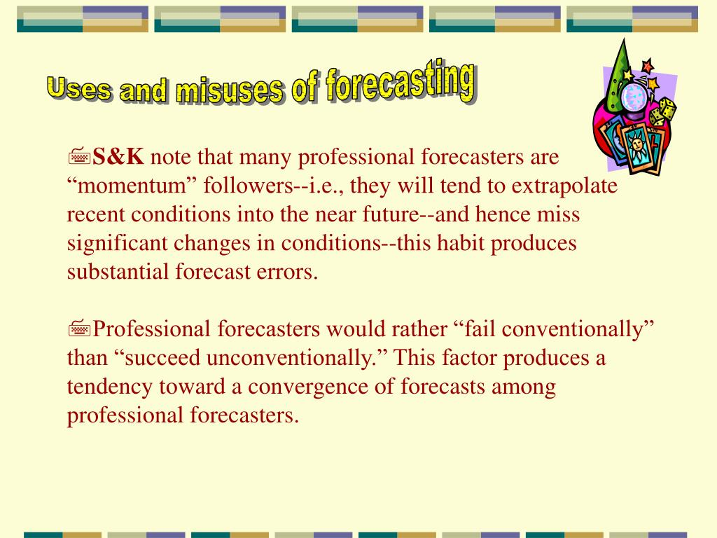 Uses and misuses of forecasting