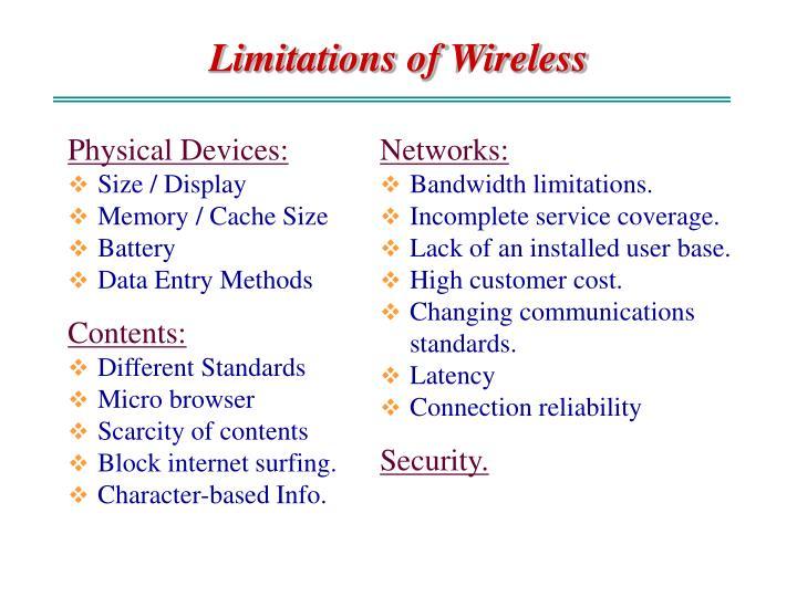 Limitations of wireless