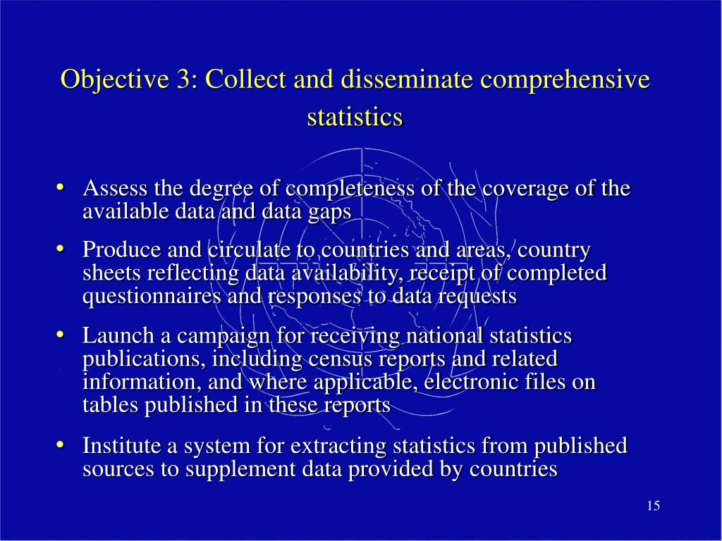 Objective 3: Collect and disseminate comprehensive statistics