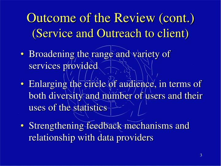 Outcome of the review cont service and outreach to client