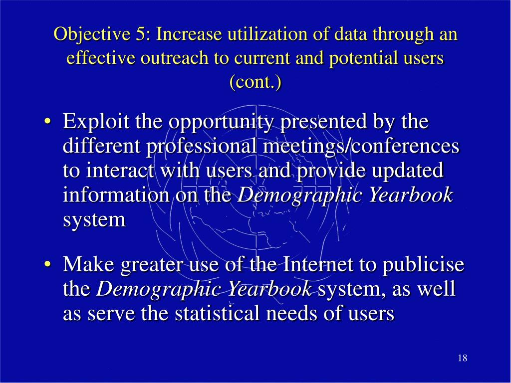 Objective 5: Increase utilization of data through an effective outreach to current and potential users