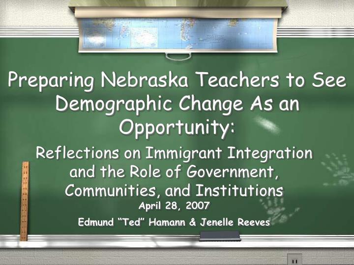 preparing nebraska teachers to see demographic change as an opportunity n.