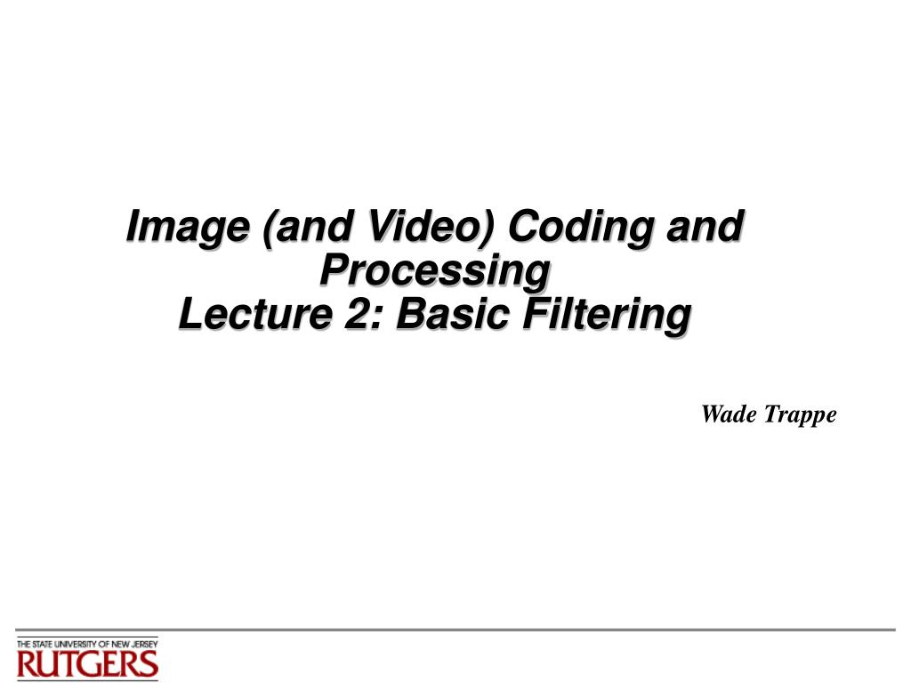 image and video coding and processing lecture 2 basic filtering l.