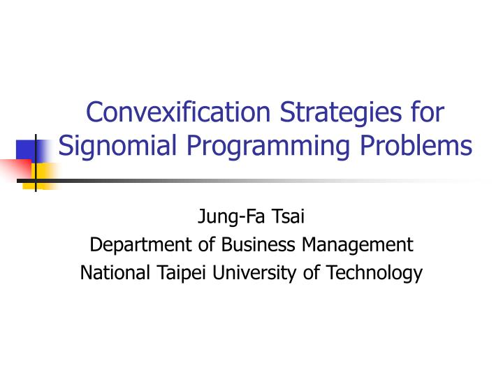 convexification strategies for signomial programming problems