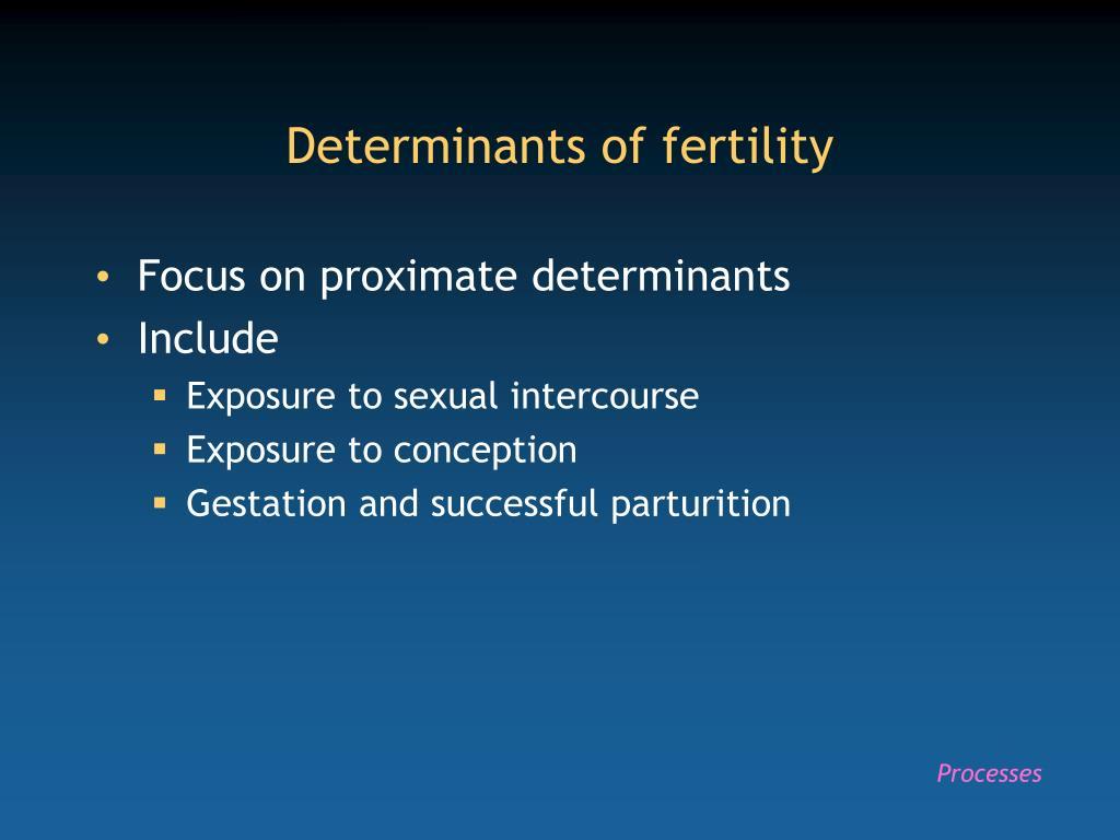 Determinants of fertility