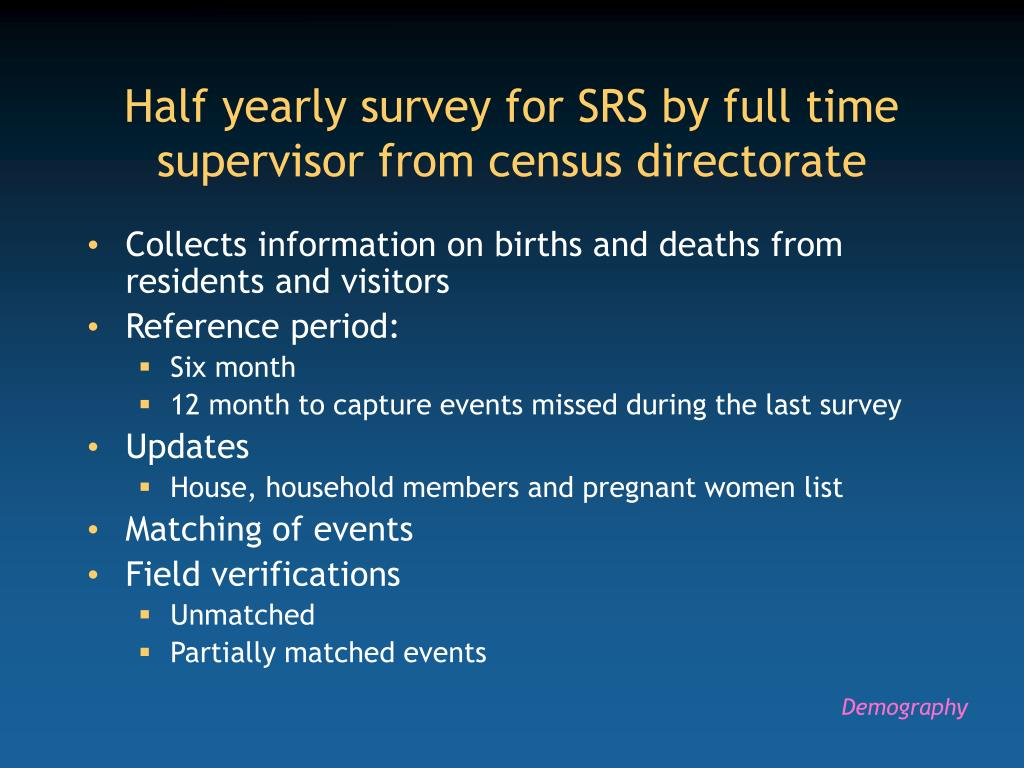 Half yearly survey for SRS by full time supervisor from census directorate