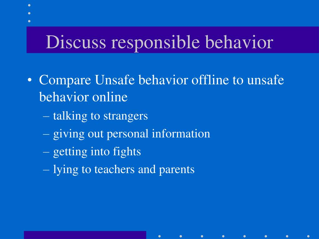 Discuss responsible behavior