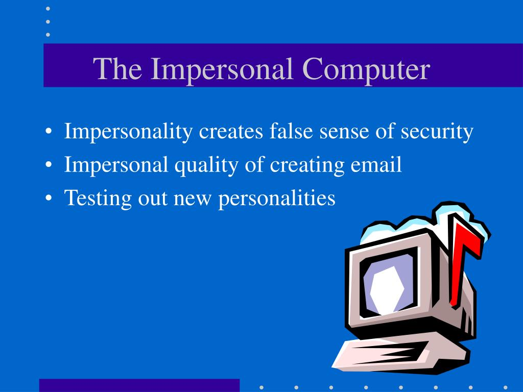 The Impersonal Computer