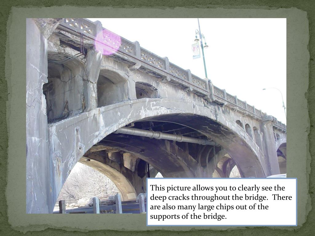 This picture allows you to clearly see the deep cracks throughout the bridge.  There are also many large chips out of the supports of the bridge.