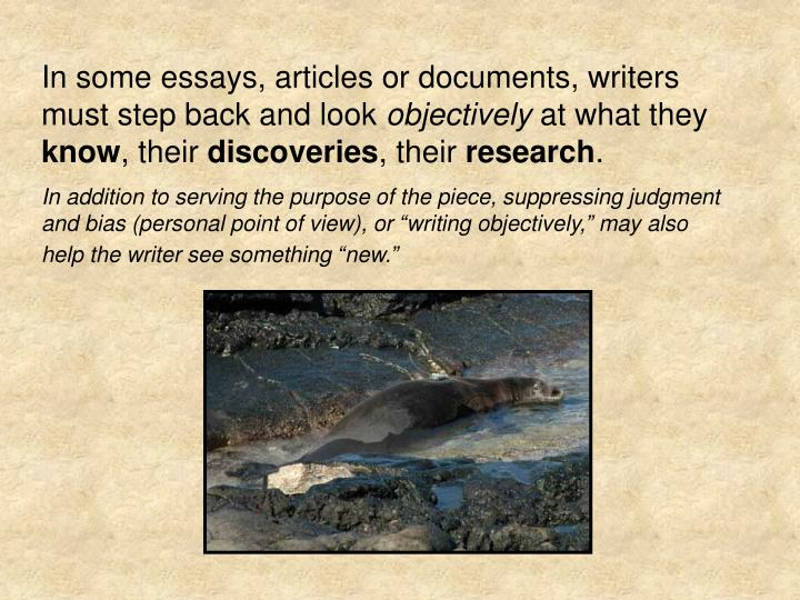 In some essays, articles or documents, writers must step back and look