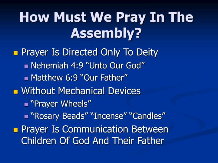 How must we pray in the assembly