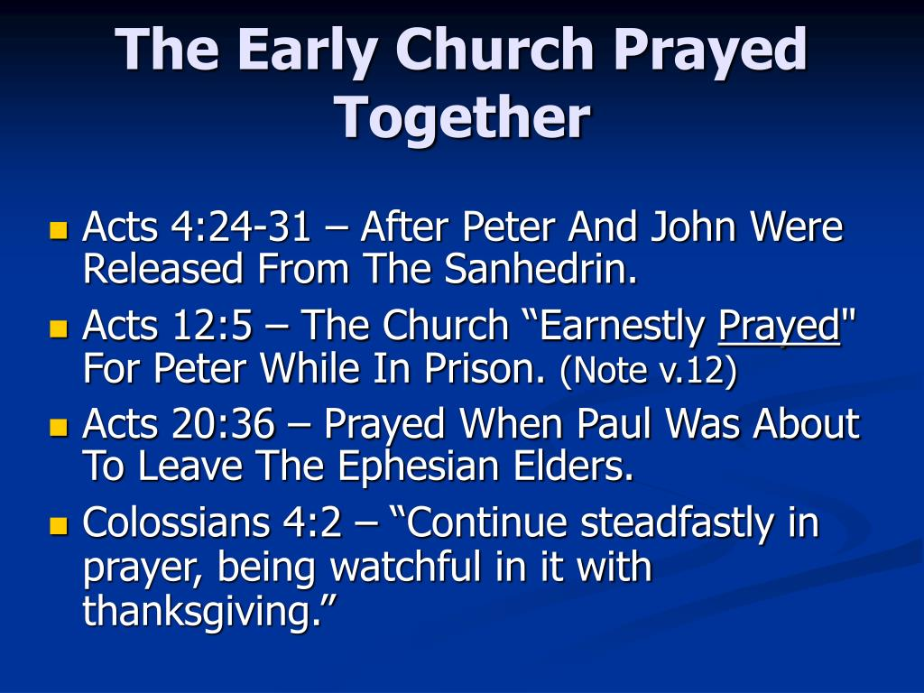 the early church prayed together l.